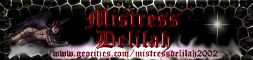 Mistress Delilah!